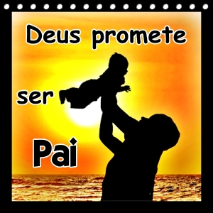 Deus Promete Ser Pai